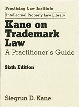 Kane On Trademark Law: A Practitioner's Guide (Intellectual Property Law Library) Download 51SEFeAjGRL._SY344_BO1,204,203,200_