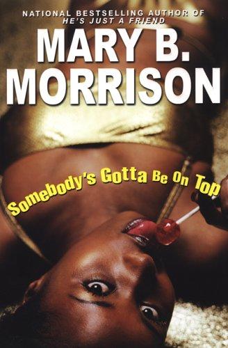Read Online Somebody's Gotta Be On Top (Soulmates Dissipate) pdf epub
