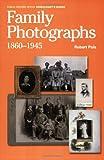 Family Photographs, 1860-1945, Robert Pols, 1903365201