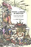 Food and Drink in Britain, C. Anne Wilson, 0897334876