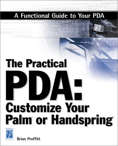 The Practical PDA:: Customize Your Palm or Handspring ()