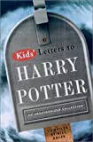 Kids' Letters to Harry Potter from Around the World, Bill Adler, 0786708905
