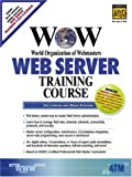 world of warcraft master guide - WOW World Organization of Webmasters Web Server Training Course (Complete Training Course Series)