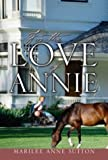 For the Love of Annie, Marilee Anne Sutton, 1579216951