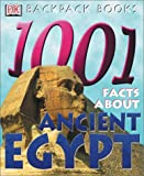 1,001 Facts about Ancient Egypt, Scott Steedman and Marilyn Inglis, 0789490404