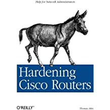 Hardening Cisco Routers (O'Reilly Networking) by Thomas Akin (2002-02-03)
