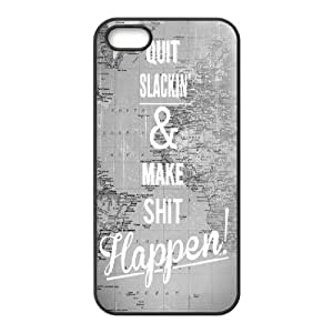 For Iphone 5/5S Phone Case Cover Quit Slackin And Make Shit Happen Hard Shell Back Black For Iphone 5/5S Phone Case Cover 325358
