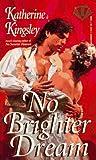 No Brighter Dream, Kate Kingsley, 0451405129