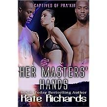 Her Masters' Hands (Captives of Pra'kir Book 5)