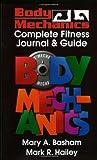 Body Mechanics, Mark R. Hailey, 0966495713