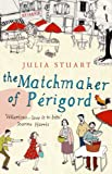 Front cover for the book The Matchmaker of Périgord by Julia Stuart