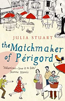 The Matchmaker Of Perigord by [Stuart, Julia]