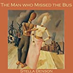 The Man Who Missed the Bus | Stella Benson