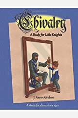 Chivalry: A Study for Little Knights Paperback