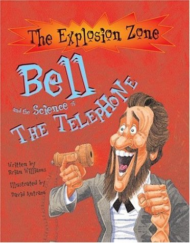 Bell and the Science of the Telephone (The Explosion Zone) ebook