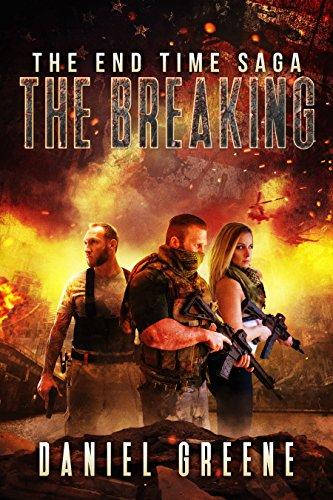 The Breaking (The End Time Saga Book 2) by [Greene, Daniel]