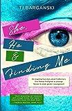 She, He & Finding Me