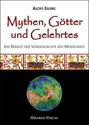 Mythen, Götter und Gelehrtes: Ein Reboot der Vorgeschichte der Menschheit