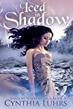 Iced in Shadow: Shadow Walkers Saga Book 3 (A Shadow Walkers Ghost Novel)