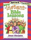 More Instant Bible Lessons -- Jesus' Disciples