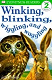 Winking, Blinking, Wiggling and Waggling, B. Moses and Dawn Sirret, 0789454149