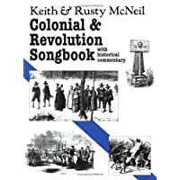 Colonial and Revolution Songbook: With Historical Commentary