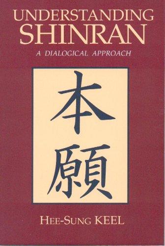 Understanding Shinran: A Dialogical Approach (Nanzan Studies in Asian Religions, 6)