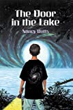 img - for The Door in the Lake by Nancy Butts (2008-08-01) book / textbook / text book