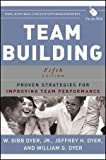 Search : Team Building: Proven Strategies for Improving Team Performance (JOSSEY-BASS BUSINESS & MANAGEMENT SERIES) 5th (fifth) Edition by Dyer Jr., W. Gibb, Dyer, Jeffrey H., Dyer, William G. published by Jossey-Bass (2013)