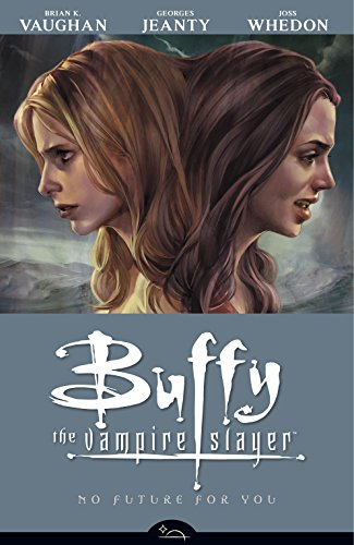 Buffy the Vampire Slayer Season 8 Volume 2: No Future for You (Buffy the Vampire Slayer: Season 8) -