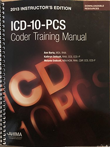 2013 Instructor's Edition ICD-10-PCS Coder Training Manual