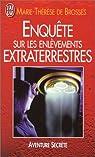 Enquête sur les enlèvements extraterrestres par Marie-Thérèse de Brosses