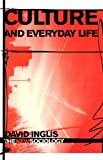 Culture and Everyday Life, Inglis, David Rittenhouse, 0415319250