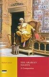 The Arabian Nights: A Companion (Tauris Parke Paperbacks)