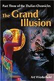 The Grand Illusion, Arthur Wiederhold, 0595203221
