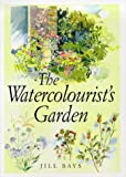 The Watercolorist's Garden, Jill Bays, 0715306200