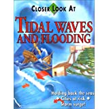 Tidal Waves And Flooding (Closer Look at)