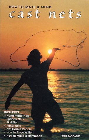How to Make and Mend Cast Nets