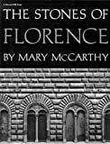 Stones of Florence, Mary McCarthy and Mary McCarthy, 0156850818