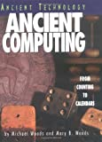 Ancient Computing, Mary B. Woods and Michael Woods, 0822529971