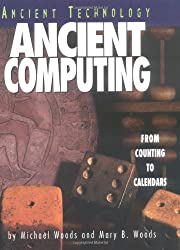 Ancient Computing: From Computing to Calendars (Ancient Technology)