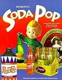 Petretti's Soda Pop Collectibles Price Guide: The Encyclopedia of Soda-Pop Collectibles