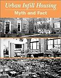 Urban Infill Housing, Richard M. Haughey, 0874208785