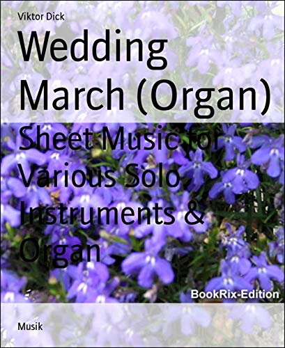 (Wedding March (Organ): Sheet Music for Various Solo Instruments & Organ)