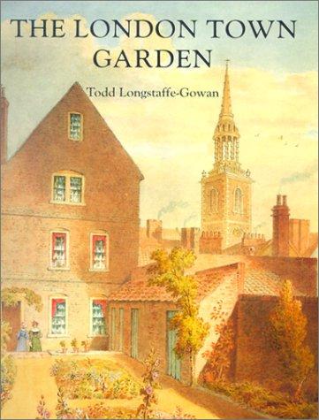 The London Town Garden, 1700-1840