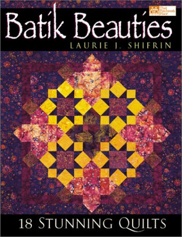 Batik Beauties: 18 Stunning Quilts (That Patchwork Place) ()