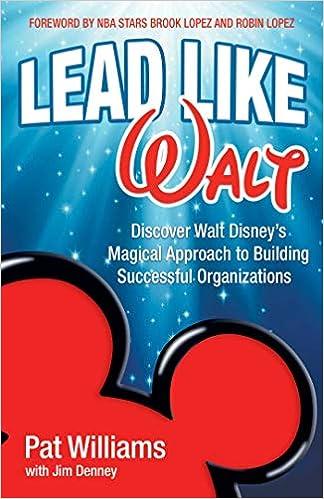 Amazon Fr Lead Like Walt Discover Walt Disney S Magical