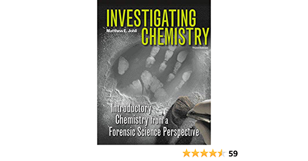 Investigating Chemistry Introductory Chemistry From A Forensic Science Perspective Johll Matthew 9781429255226 Amazon Com Books