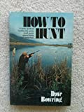 How to Hunt, Dave Bowring, 087691251X