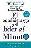 autoliderazgo y el líder al minuto: Aumente su efectividad con un autoliderazgo situacional (Spanish Edition)
